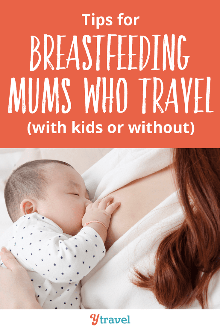 Tips for Breastfeeding Mums Who Travel (with kids and without)