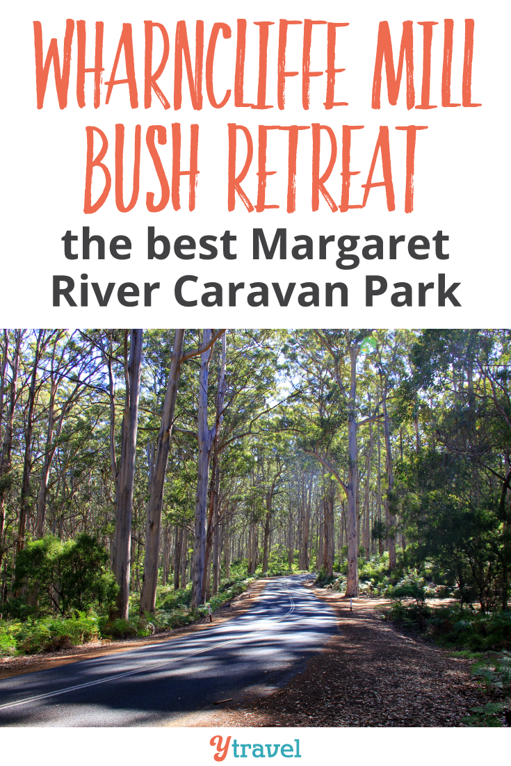 Wharncliffe Mill Bush Retreat in Margaret River is perfect for families. Here's why think it's the best caravan park in Margaret River.