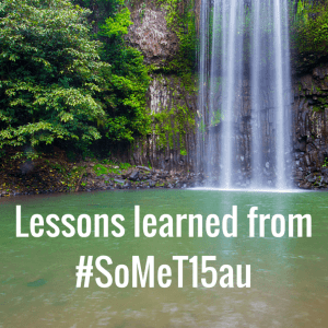 Lessons learned from #SoMeT15au (1)