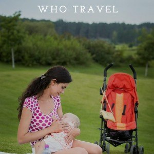 Are you a breastfeeding mum who travels? Check out these helpful tips!