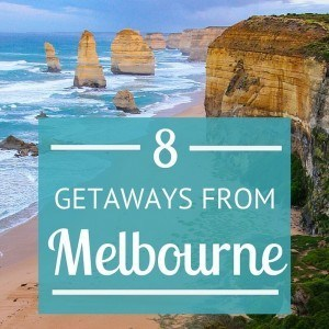 Is Melbourne on your Australia bucket list? It should be! But here are 8 fantastic getaway destinations once you're done with the city!