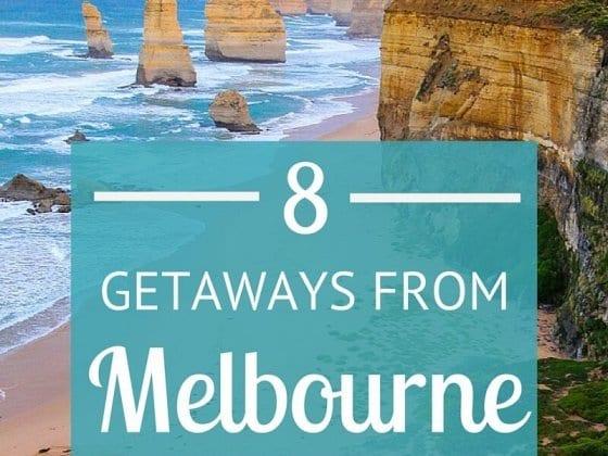8 Getaways from Melbourne