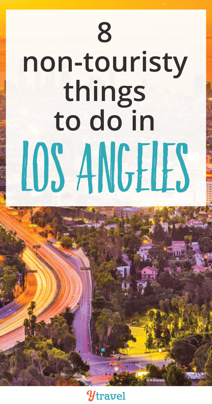 Are you planning a trip to LA soon? We've come up with 8 Non-Touristy Things to Do in Los Angeles.
