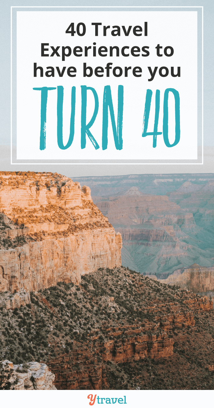 Are you ready to turn 40? Here are 40 travel experiences to have before you turn 40. Or in celebration of you turning 40!