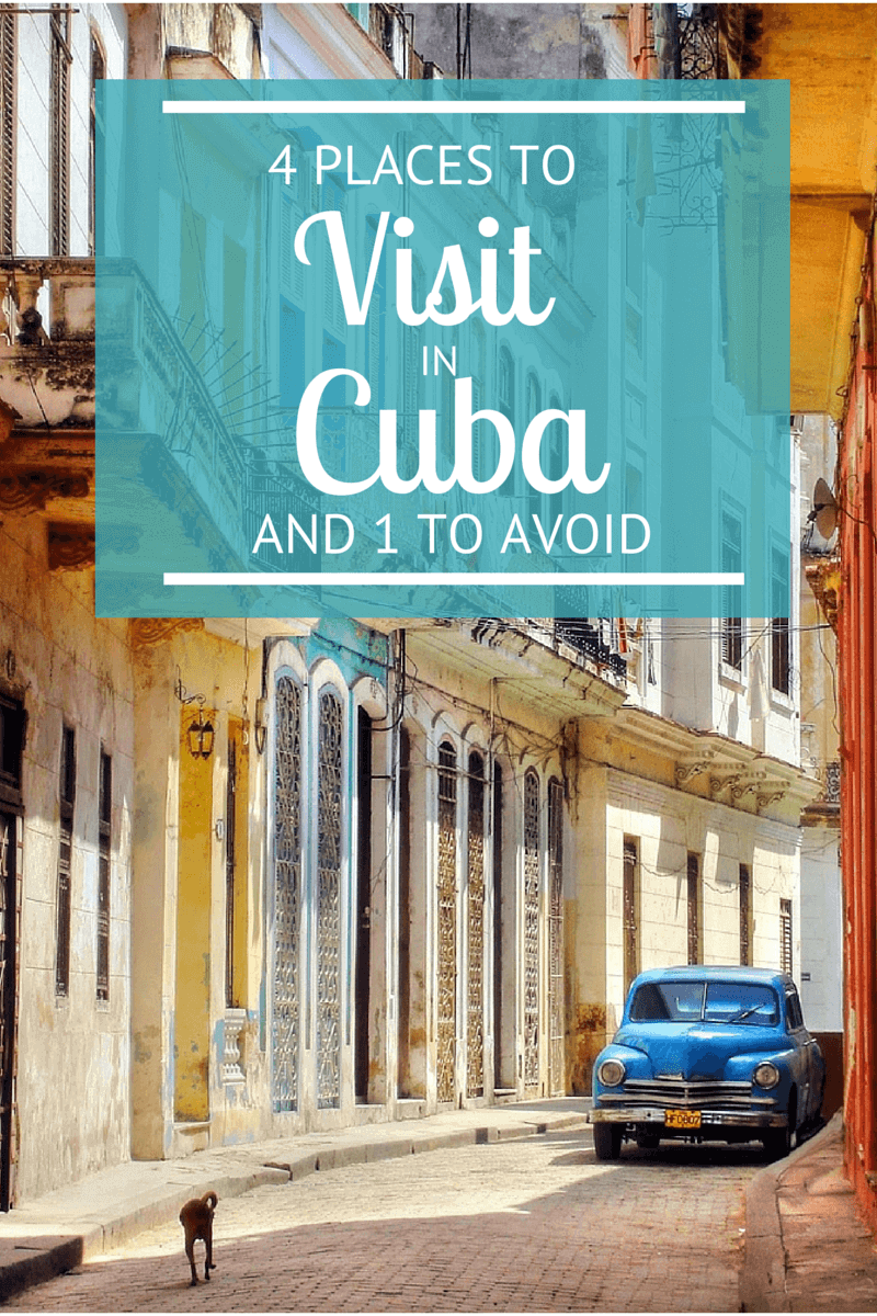 4 Places To Visit In Cuba and one to avoid – Cuban Tourist Attractions Map