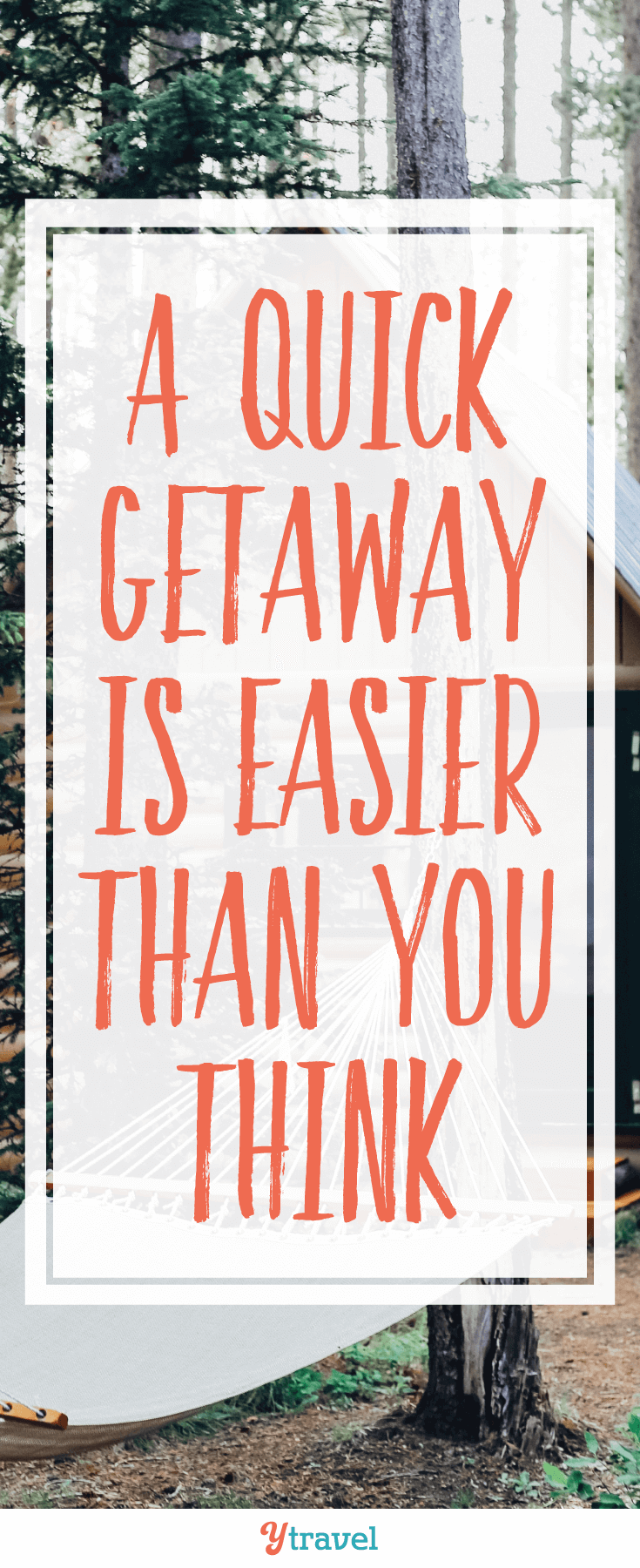 Is a weekend getaway on your mind? Worried you don't have the time? Check out how a quick getaway is easier than you think.