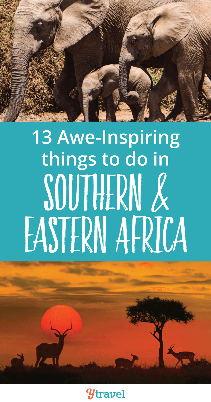 Check out these must see 13 awe-inspiring things to do in Southern & Eastern Africa!