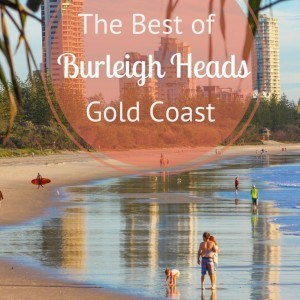 Best of Burleigh Heads on the Gold Coast, Queensland, Australia - our home and fave spot in Australia. 8 things we love to do!