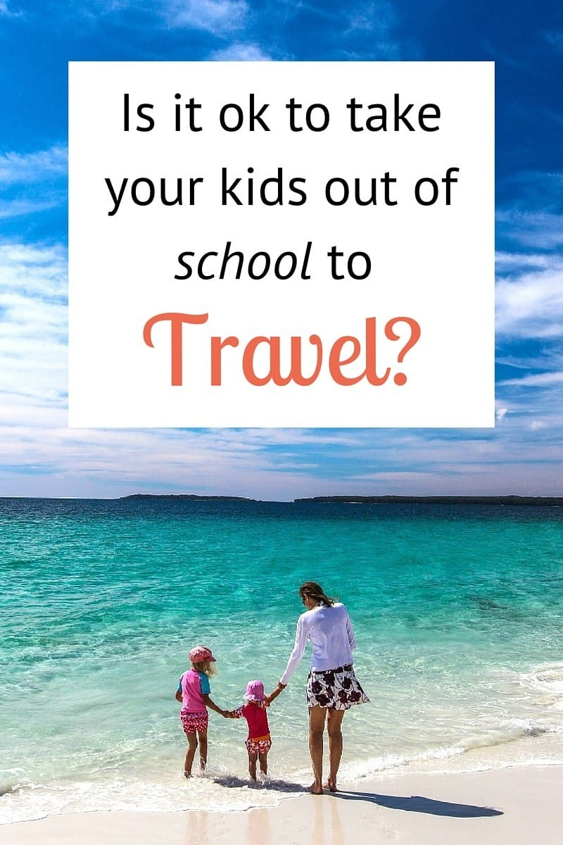 Is it ok to take your kids out of school to travel? My thoughts on the blog!