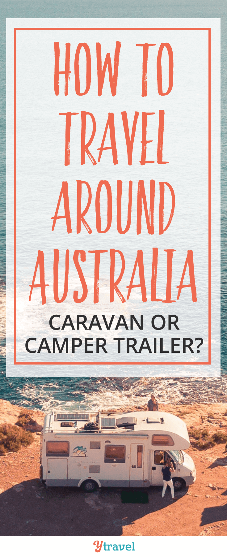 We're sharing with you how to travel around Australia with a camper trailer or caravan. We are covering the pros and cons of both.