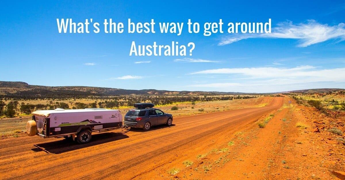 How to Travel around Australia - Caravan or Camper Trailer?