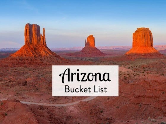 What places would you add to our things to do in Arizona bucket list?
