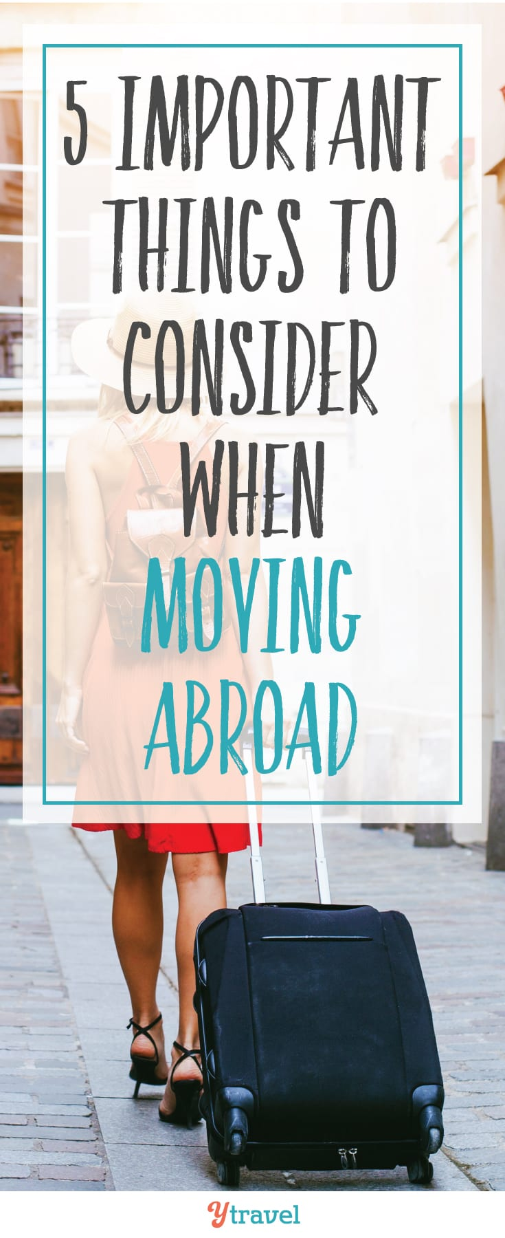 5 important things to consider when moving abroad.