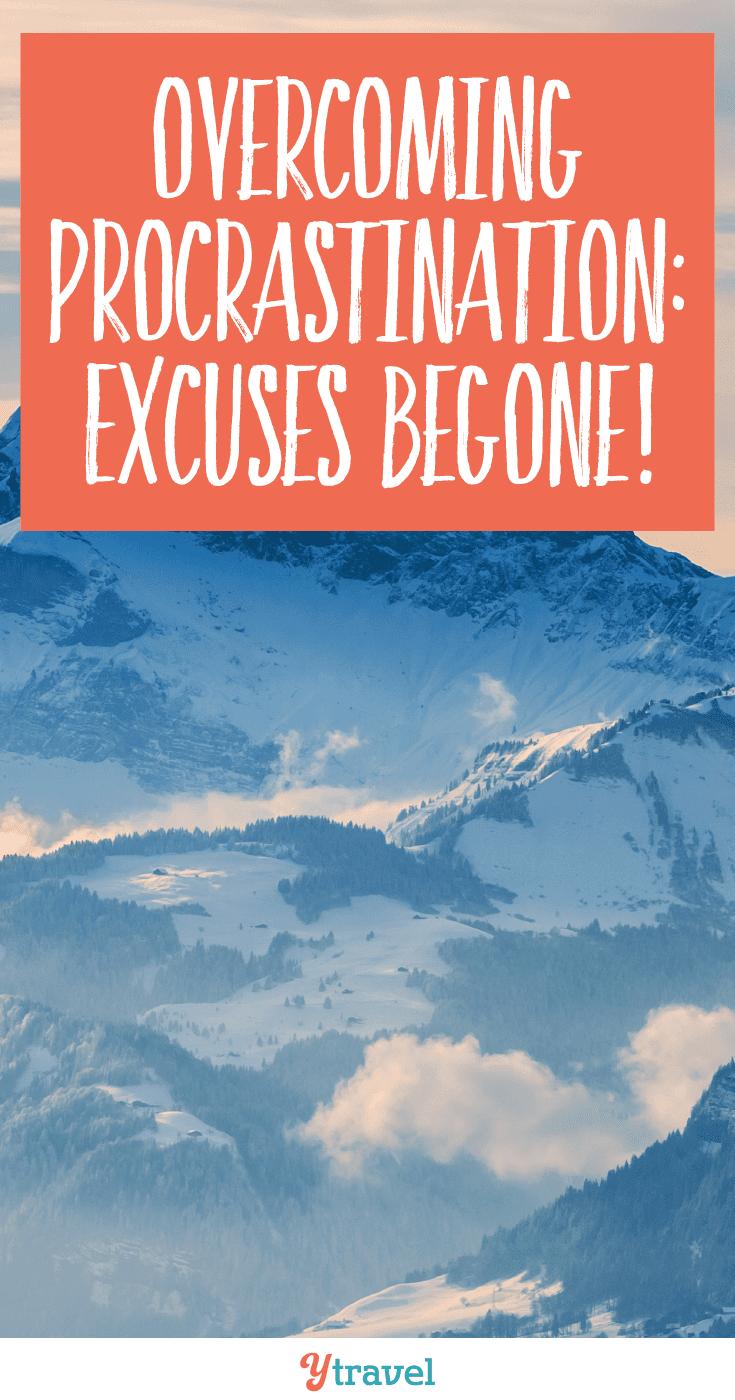 Overcoming procrastination: excuses begone!