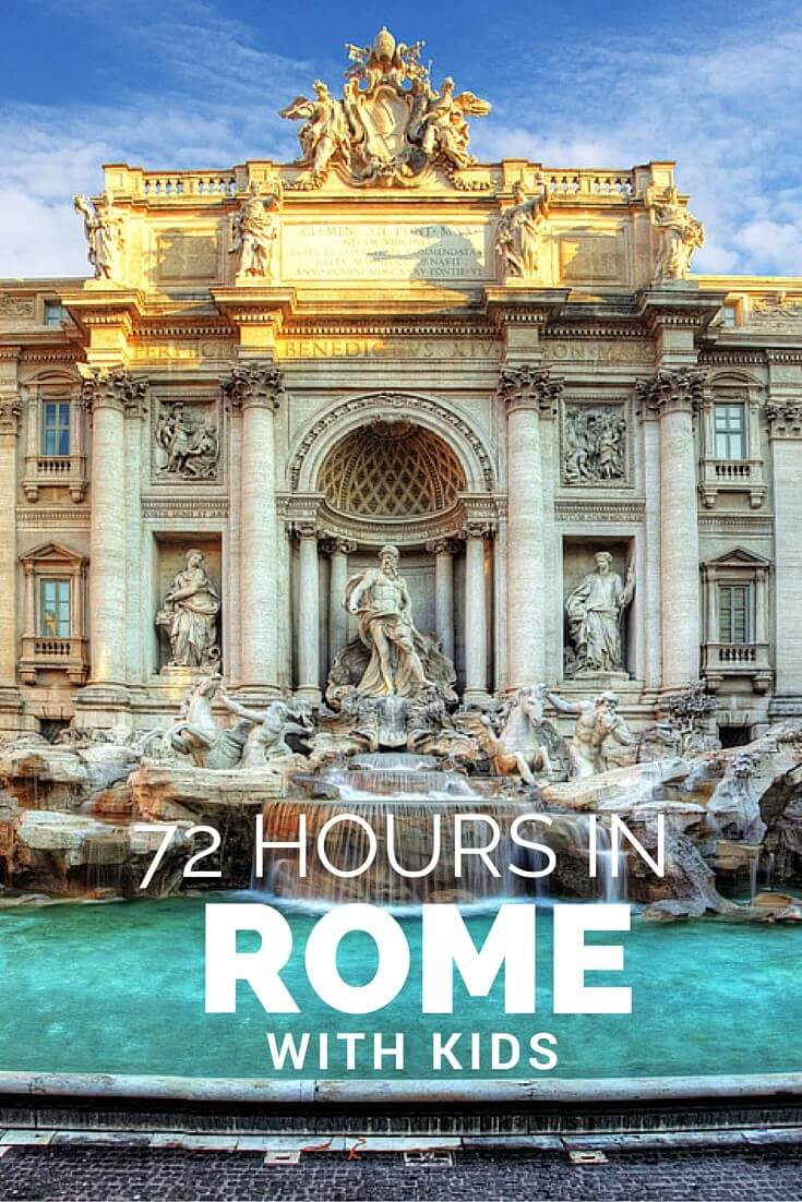 72 hours in Rome with kids