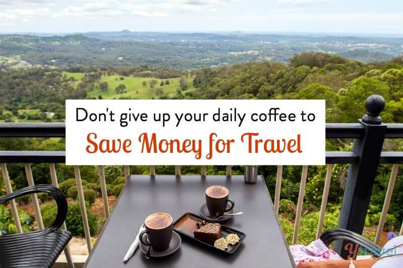 To save money for travel, don't give up your daily coffee. Do this instead!