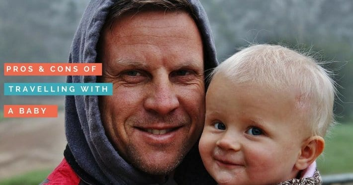 Tips for travelling with a baby - the pros and cons!