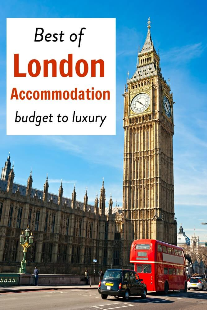 Where to stay in London budget to luxury London accommodation