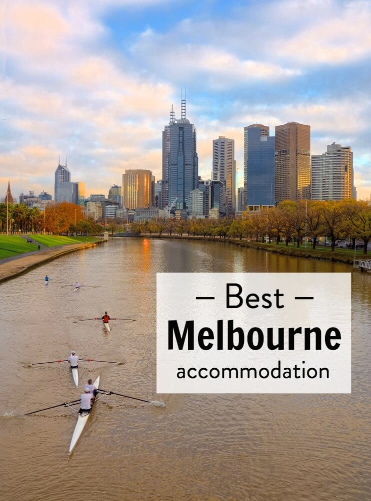 3 Best Melbourne Accommodation Options - Budget to Luxury