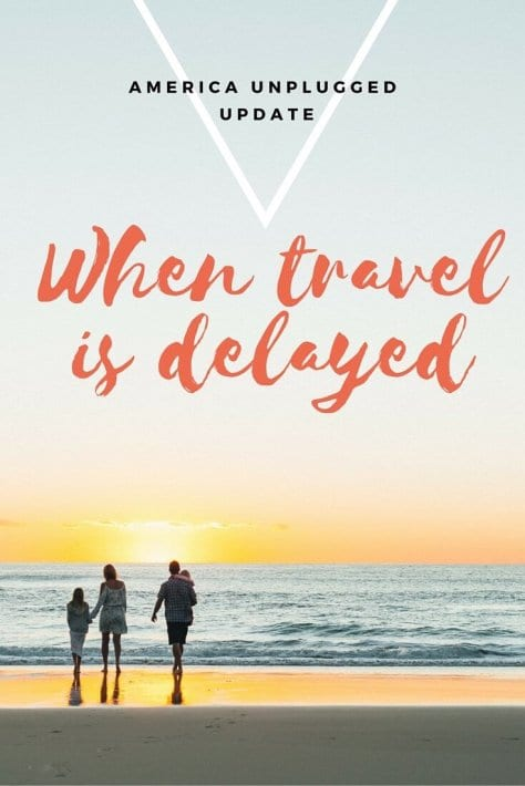 when travel is delayed