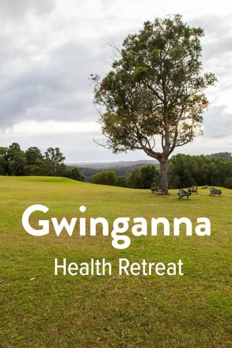 Thoughts from a weekend getaway to Gwinganna Health Retreat on the Gold Coast of Australia