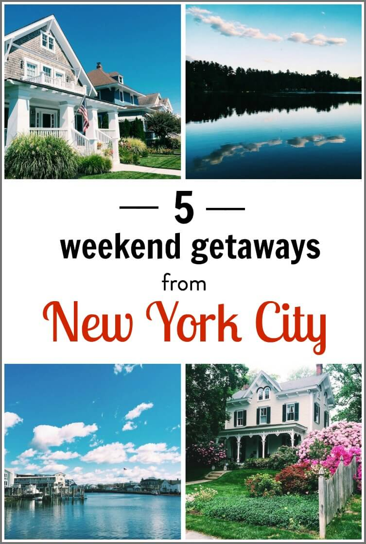 5 weekend getaways from nyc for Weekend getaway in nyc