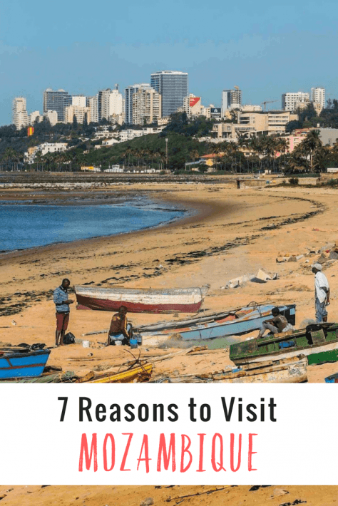 7 reasons to visit Mozambique in Africa.
