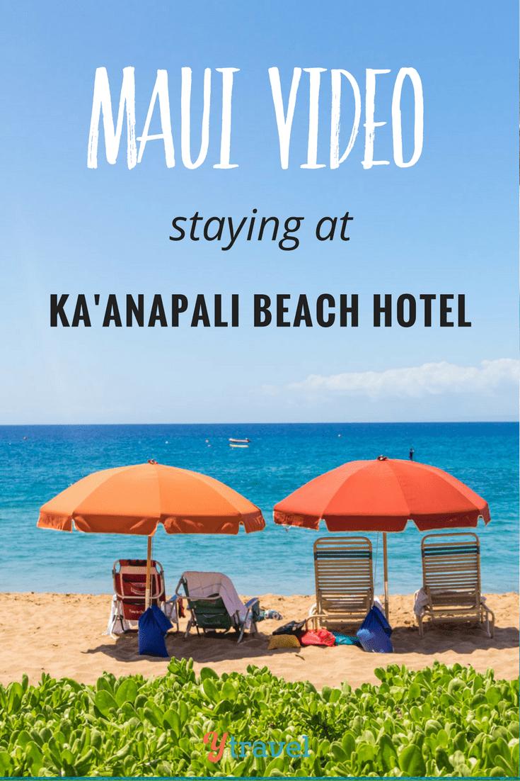 Hawaii Video 7 – Staying at Ka'anapali Beach Hotel, Maui