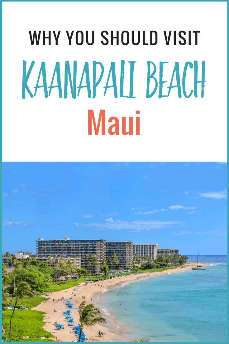 Why You Should Visit Kaanapali Beach Maui
