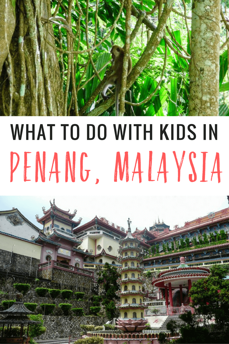 Malaysia is a great family travel destination. Here are some suggestions on what to do in Penang with kids.