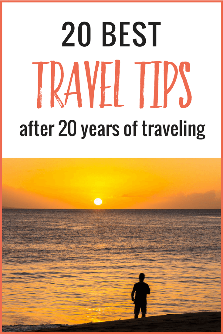 We have been traveling consistently over the past 20 years, visiting over 50 countries and lived in 5. Here are our best travel tips from traveling around the world.