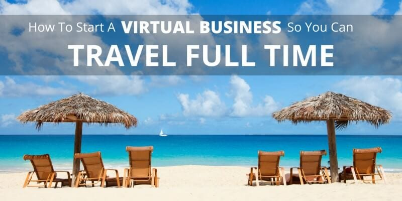 How to start a virtual business travel full time (800 x 400)