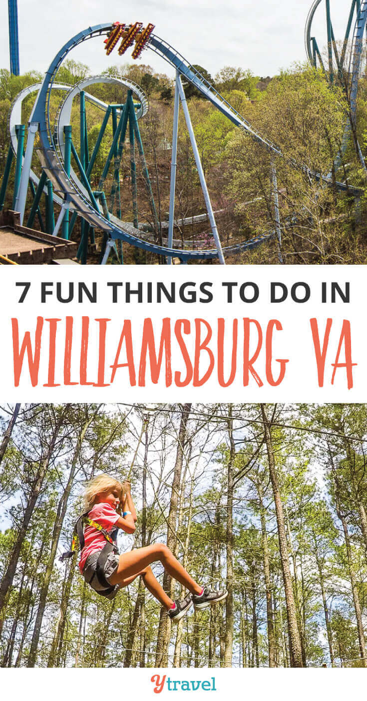 7 things to do in Williamsburg VA. Greater Williamsburg is mostly known for its history, but there are plenty of adventurous attractions in Williamsburg VA waiting for you. Here are 7 of the best!