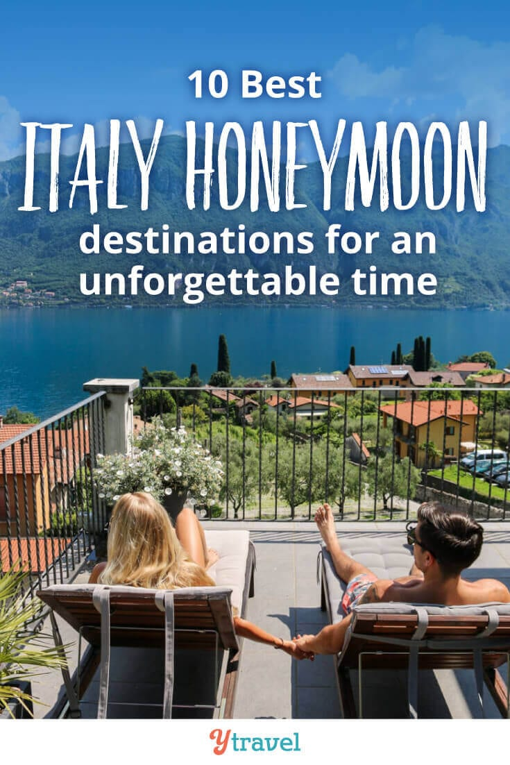 Italy Honeymoon - these 10 Italy vacation spots are a fabulous choice to consider for your Europe honeymoon destinations.