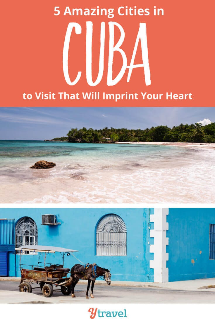 Cuba Travel Tips - if you are planning a trip to Cuba, here are 5 amazing cities in Cuba to visit that will imprint your heart.