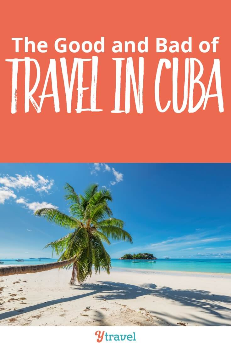 Good and Bad of Cuba travel. It is mostly good but there are a few things to look out for when you visit Cuba, including logistics like Cuban money and getting around. Click to read more