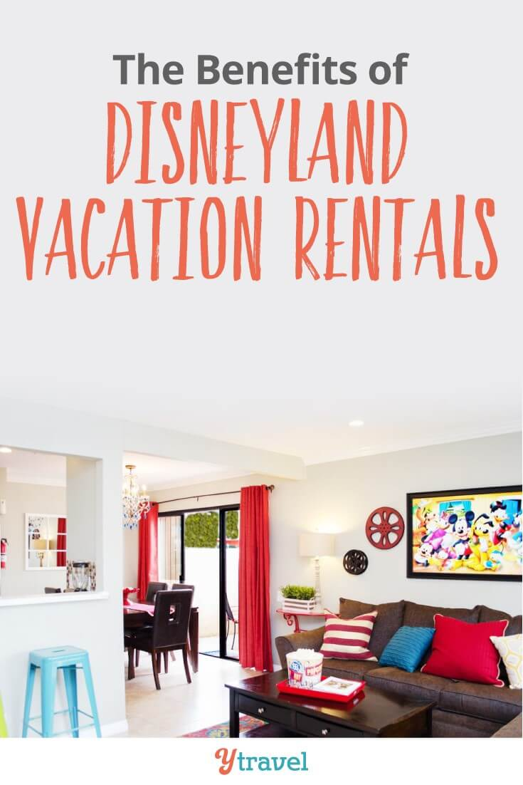 benefits of disneyland vacation rentals. WE loved staying in an apartment near Disneyland in Anaheim. It saved us loads of money, was convenient and comfortable