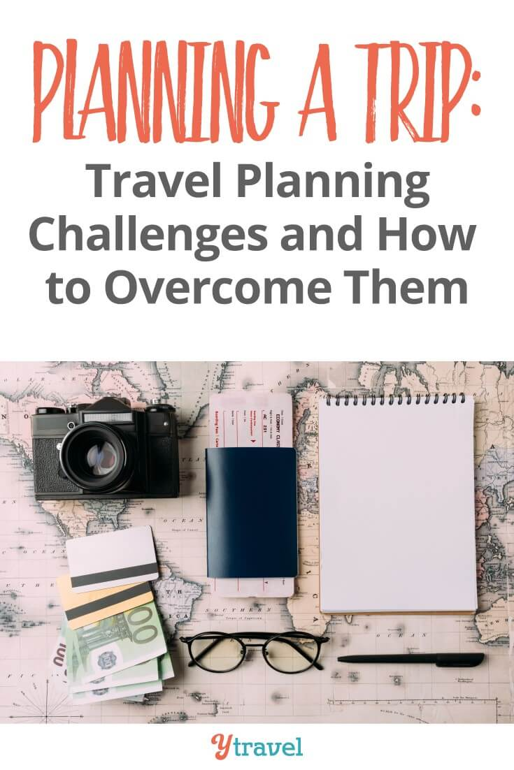 How to overcome your travel planning challenges. There is a lot to consider when planning a trip from itinerary to home considerations and packing tips. These travel tips will help you get it right.