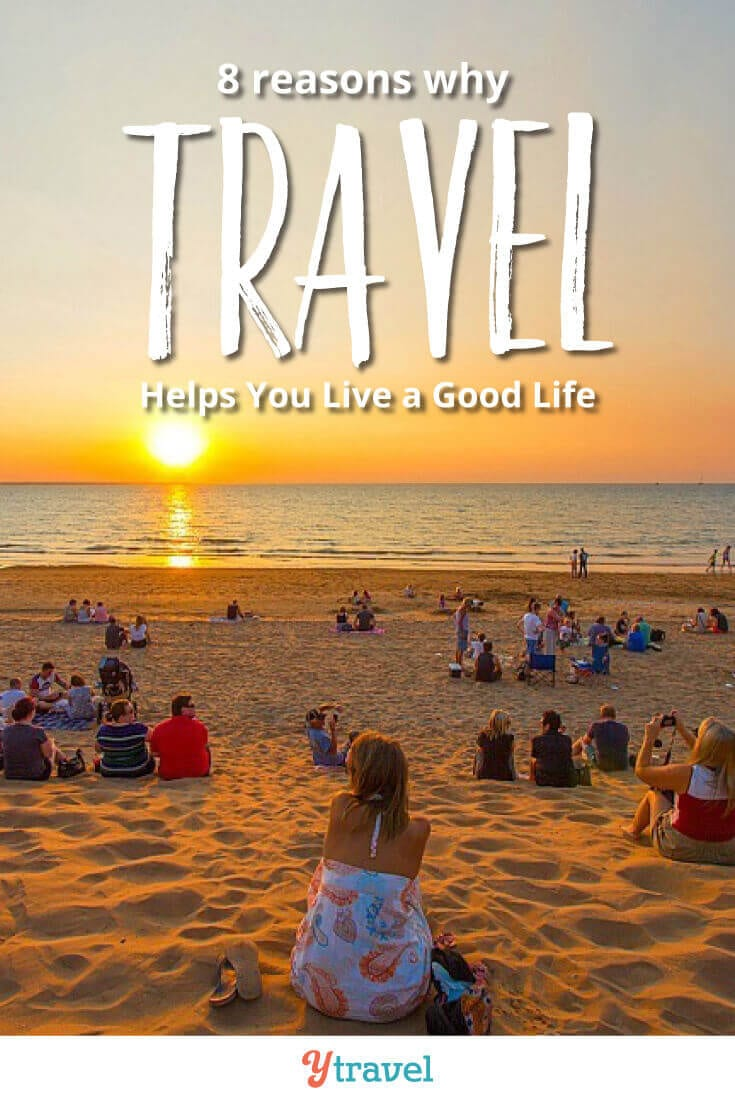 8 travel tips. Why do YOU travel? Here are 8 reasons why we travel and how it helps us live a good life. What can you add to this list from your vacation experiences? See insights on the blog!