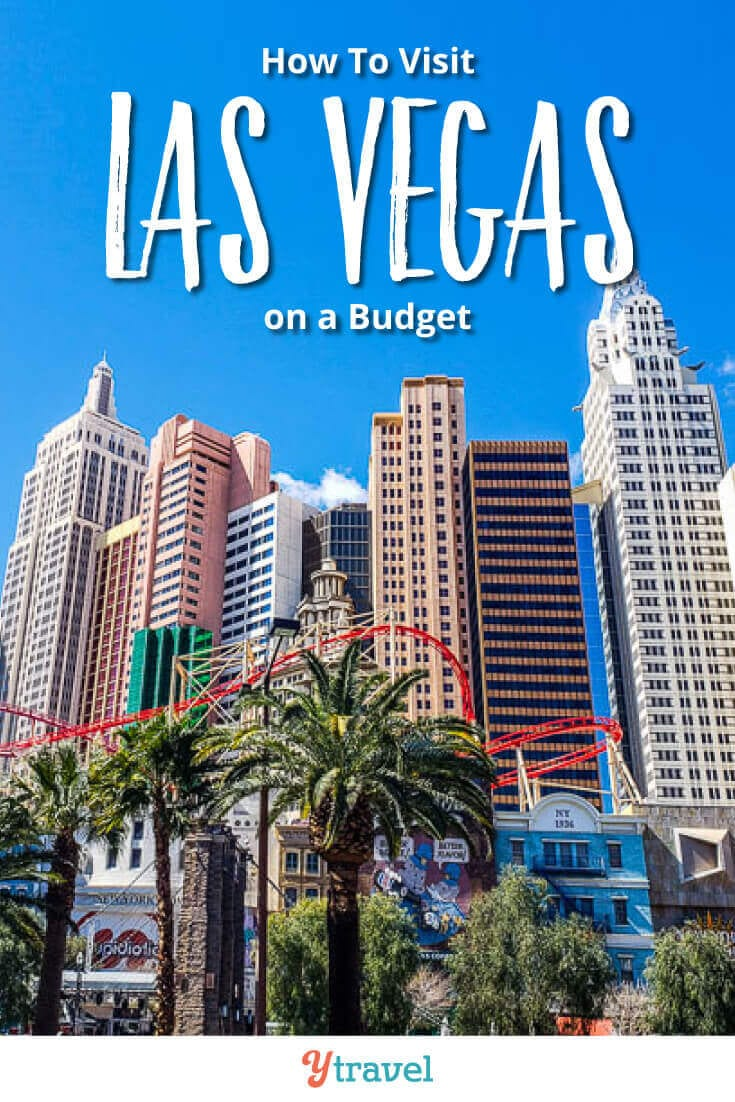 How To Visit Las Vegas on a Budget – Tips to Help You Save Money