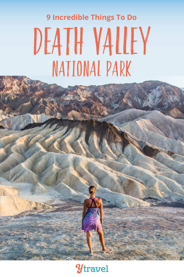 Planning to visit Death Valley? Here are 9 incredible things to do in Death Valley National Park. This is one of the best National Parks in California. See blog post for tips on what to see, how to get there, and where to stay. Don't visit California and Death Valley NP until you have read this road trips guide for an awesome National Park vacation to Death Valley California.