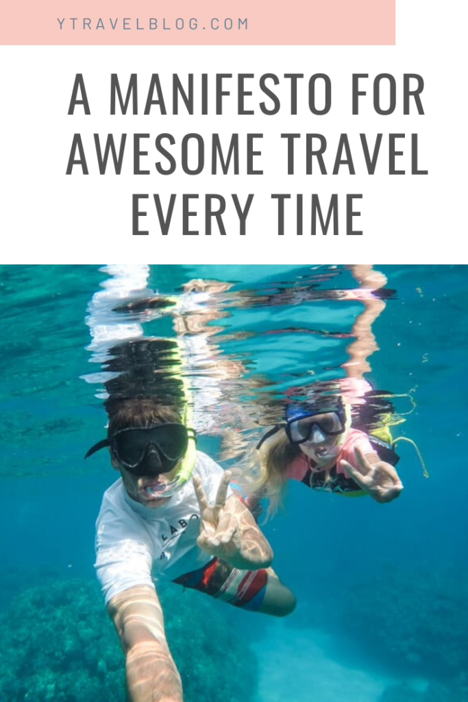 a manifesto for travel how to create awesome travel experiences