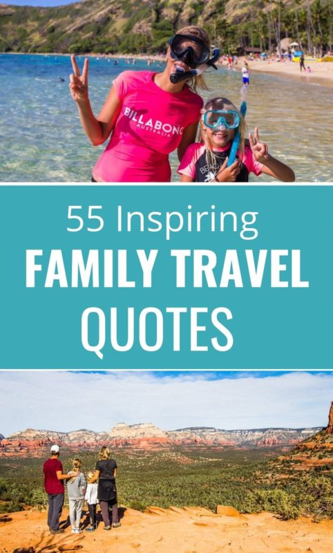 55 best family travel quotes